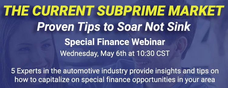 WEBINAR- The Current Subprime Market: Proven Tips to Soar Not Sink